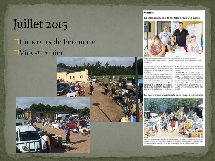 Juillet 2015 �Concours de Pétanque �Vide-Grenier