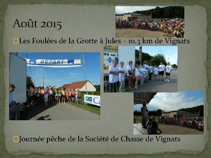 Août 2015 �Les Foulées de la Grotte à Jules – 10, 3 km de