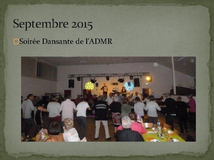 Septembre 2015 �Soirée Dansante de l'ADMR