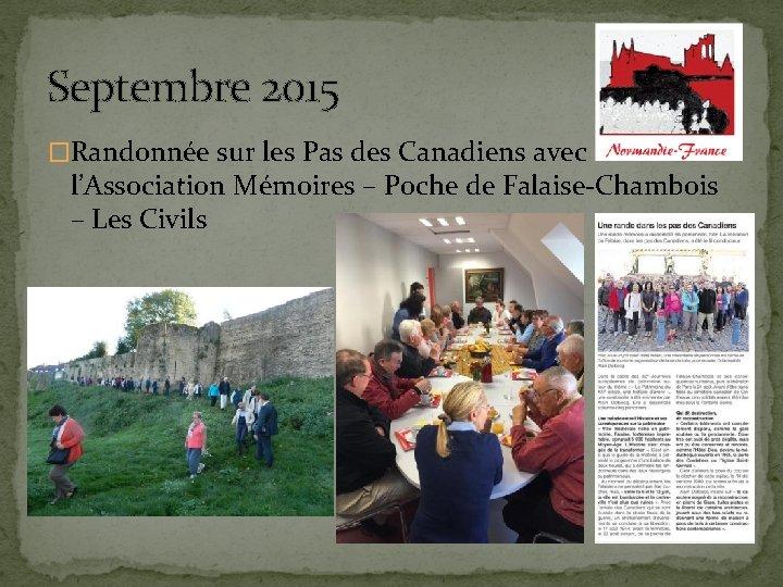 Septembre 2015 �Randonnée sur les Pas des Canadiens avec l'Association Mémoires – Poche de