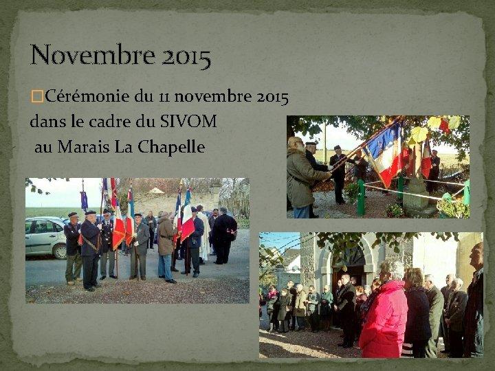Novembre 2015 �Cérémonie du 11 novembre 2015 dans le cadre du SIVOM au Marais