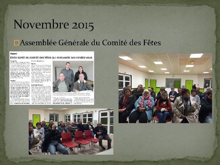 Novembre 2015 �Assemblée Générale du Comité des Fêtes