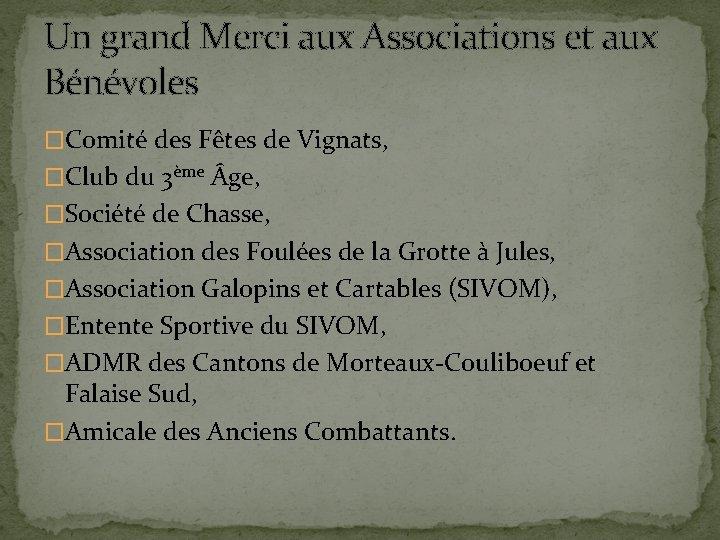 Un grand Merci aux Associations et aux Bénévoles �Comité des Fêtes de Vignats, �Club