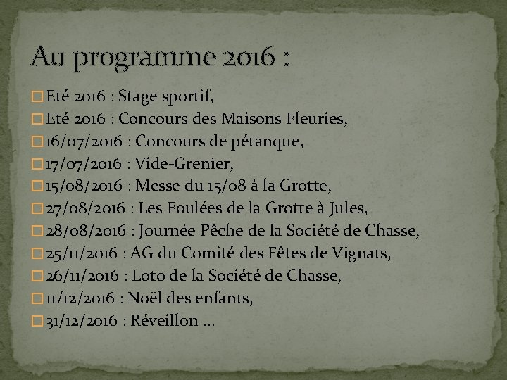 Au programme 2016 : � Eté 2016 : Stage sportif, � Eté 2016 :