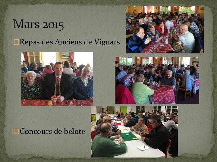 Mars 2015 �Repas des Anciens de Vignats �Concours de belote