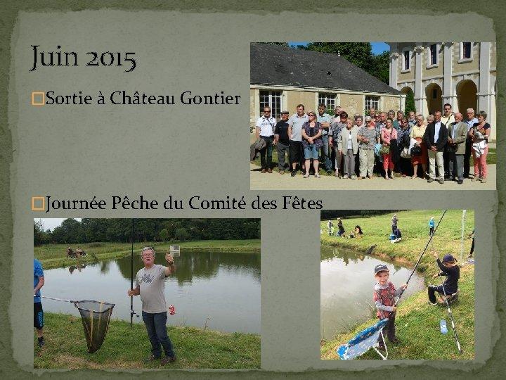 Juin 2015 �Sortie à Château Gontier �Journée Pêche du Comité des Fêtes