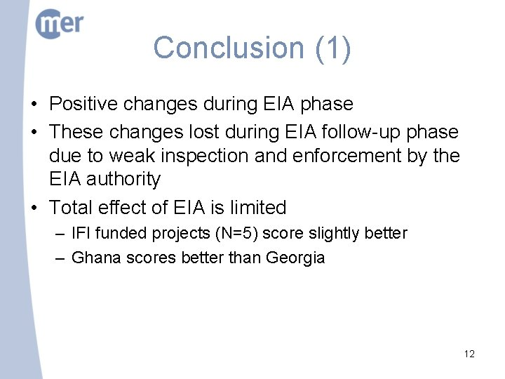 Conclusion (1) • Positive changes during EIA phase • These changes lost during EIA