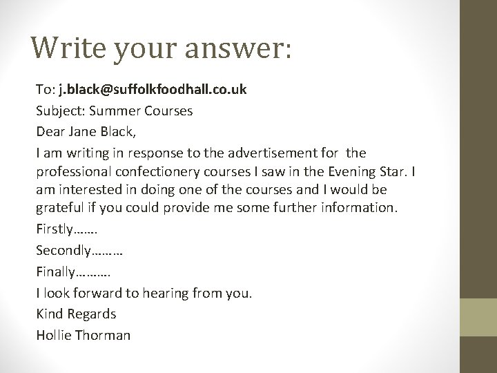 Write your answer: To: j. black@suffolkfoodhall. co. uk Subject: Summer Courses Dear Jane Black,