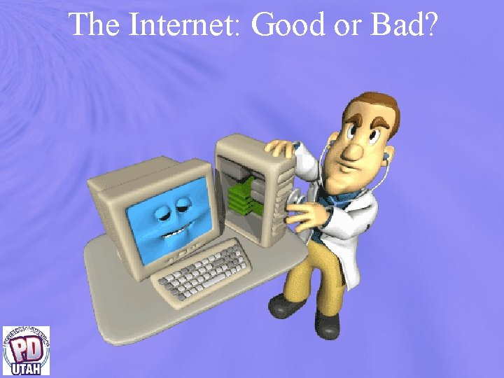 The Internet: Good or Bad?