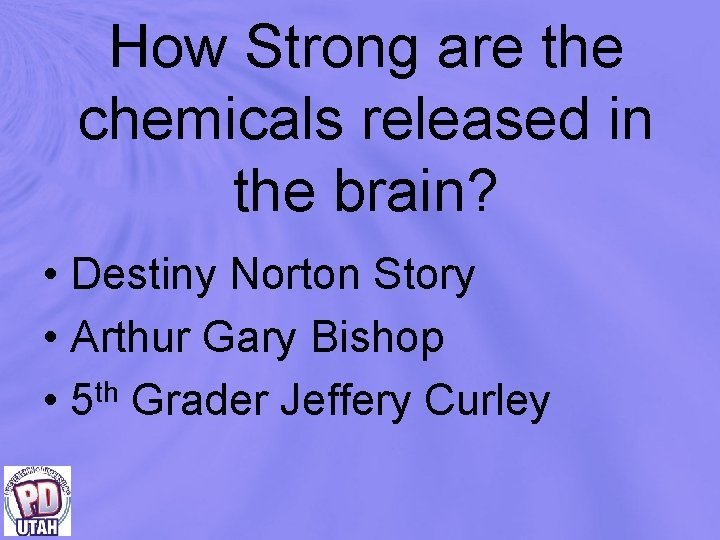 How Strong are the chemicals released in the brain? • Destiny Norton Story •