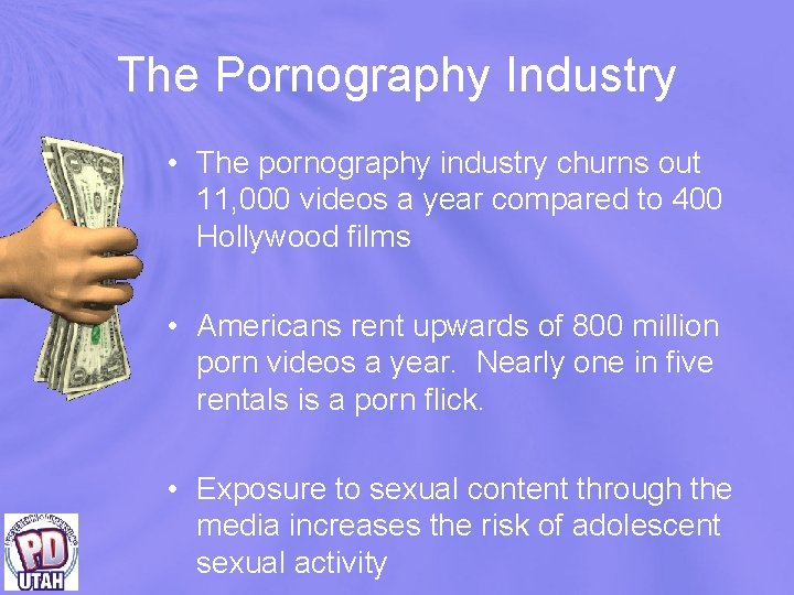 The Pornography Industry • The pornography industry churns out 11, 000 videos a year