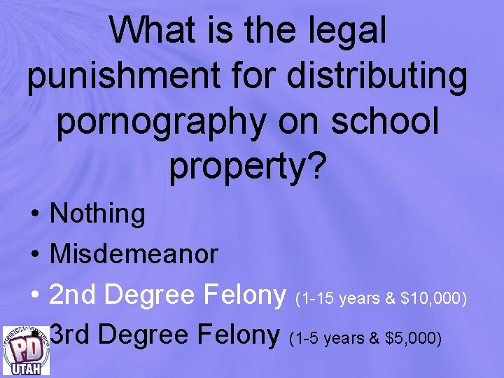 What is the legal punishment for distributing pornography on school property? • • Nothing