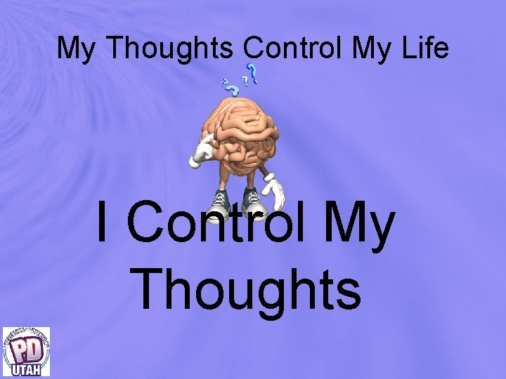 My Thoughts Control My Life I Control My Thoughts