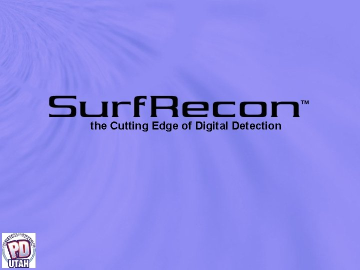 the Cutting Edge of Digital Detection