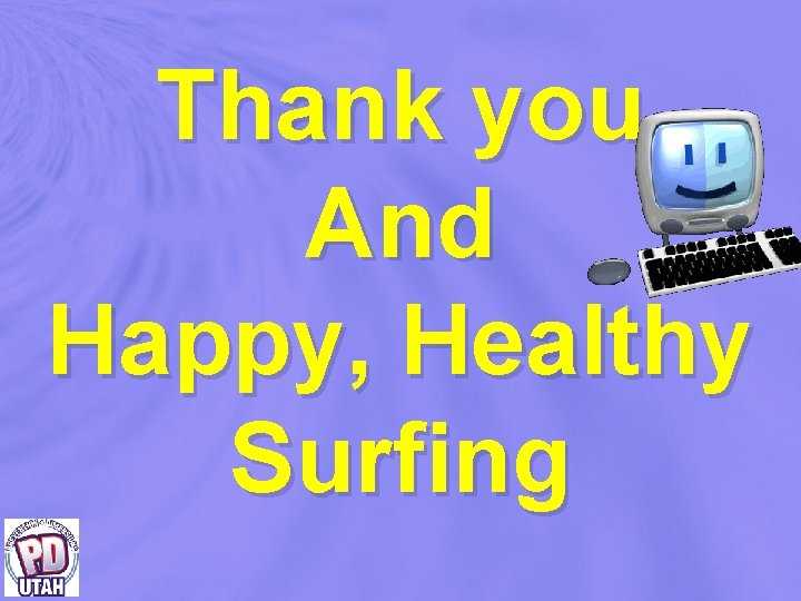 Thank you And Happy, Healthy Surfing