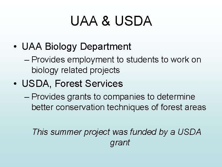 UAA & USDA • UAA Biology Department – Provides employment to students to work