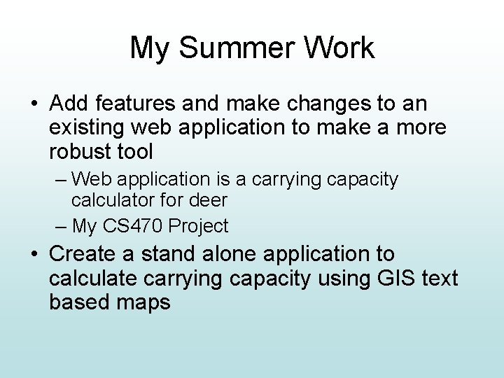 My Summer Work • Add features and make changes to an existing web application