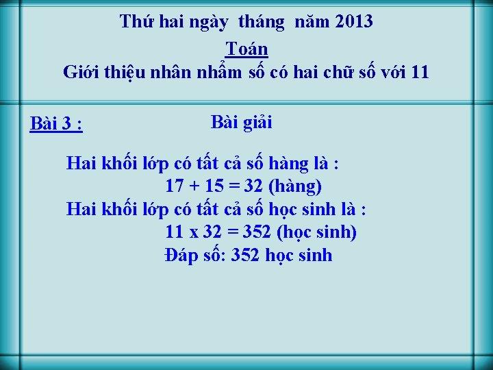 Thứ hai ngày tháng năm 2013 Toán Giới thiệu nhân nhẩm số có hai