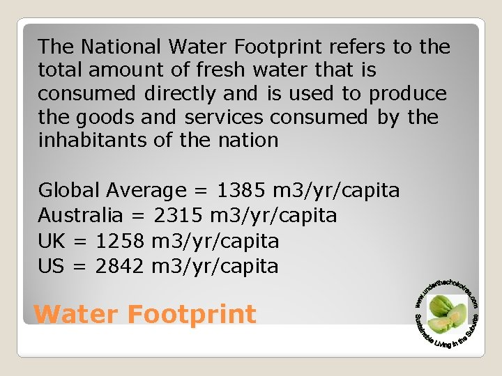 The National Water Footprint refers to the total amount of fresh water that is