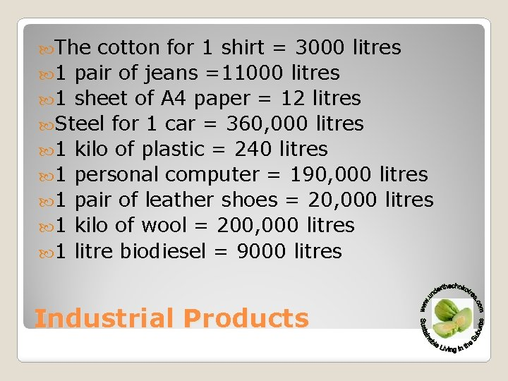 The cotton for 1 shirt = 3000 litres 1 pair of jeans =11000