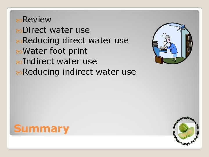 Review Direct water use Reducing direct water use Water foot print Indirect water