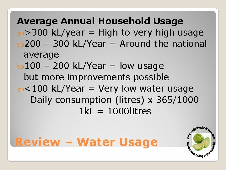 Average Annual Household Usage >300 k. L/year = High to very high usage 200
