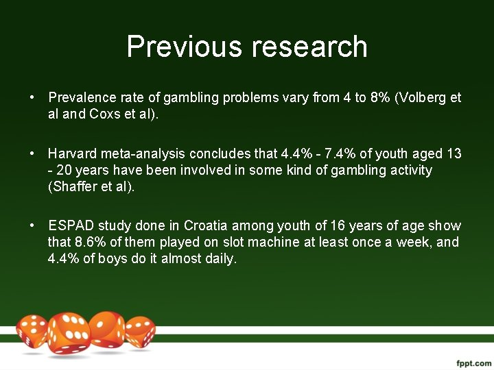 Previous research • Prevalence rate of gambling problems vary from 4 to 8% (Volberg