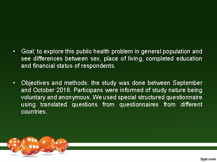• Goal: to explore this public health problem in general population and see