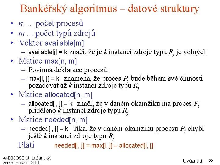 Bankéřský algoritmus – datové struktury • n. . . počet procesů • m. .