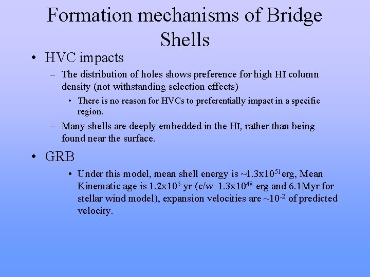 Formation mechanisms of Bridge Shells • HVC impacts – The distribution of holes shows
