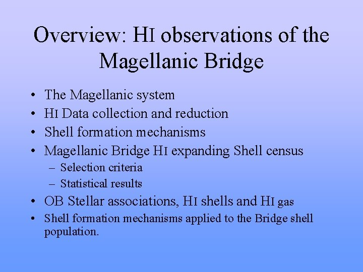 Overview: HI observations of the Magellanic Bridge • • The Magellanic system HI Data