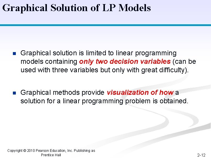 Graphical Solution of LP Models n Graphical solution is limited to linear programming models