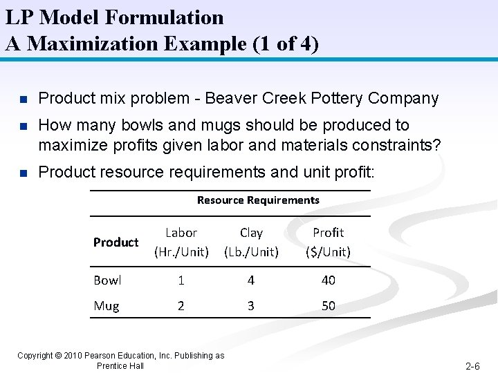 LP Model Formulation A Maximization Example (1 of 4) n Product mix problem -