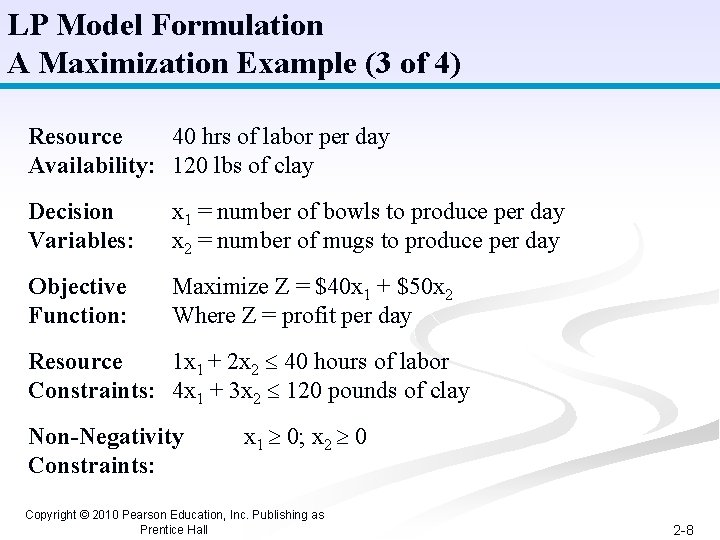 LP Model Formulation A Maximization Example (3 of 4) Resource 40 hrs of labor