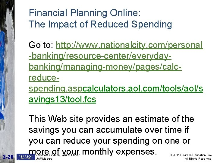 Financial Planning Online: The Impact of Reduced Spending Go to: http: //www. nationalcity. com/personal