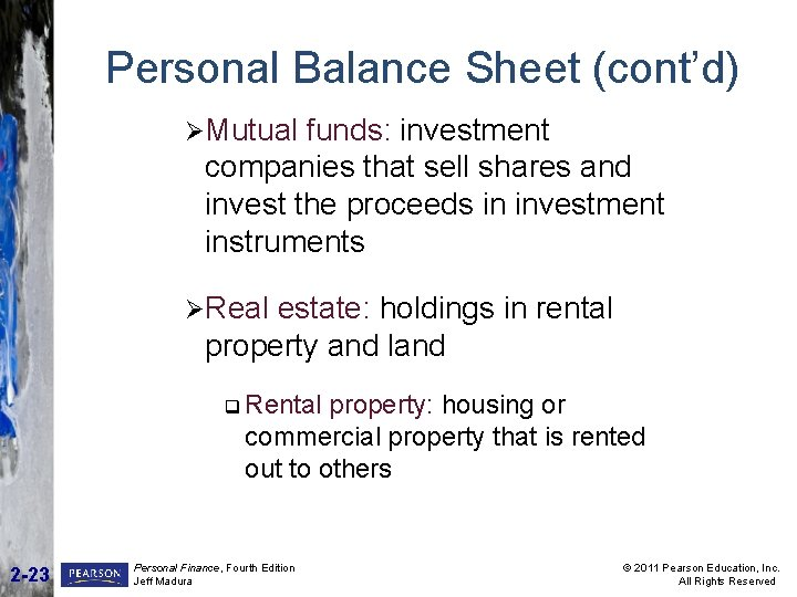 Personal Balance Sheet (cont'd) ØMutual funds: investment companies that sell shares and invest the