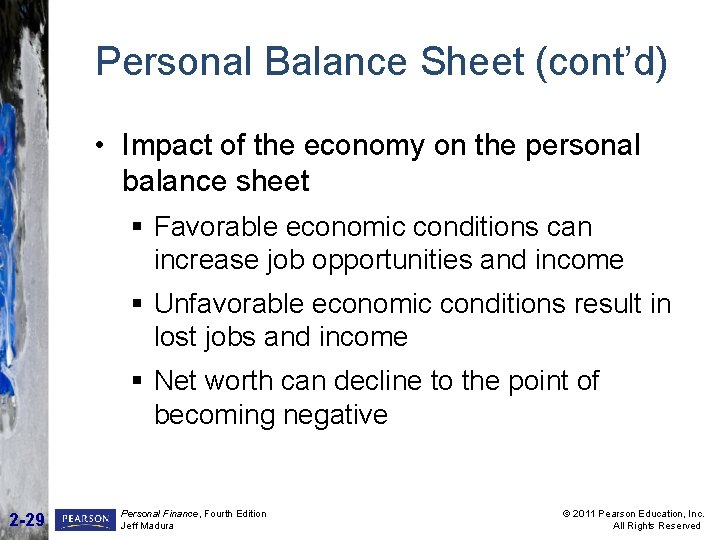 Personal Balance Sheet (cont'd) • Impact of the economy on the personal balance sheet