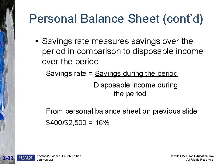 Personal Balance Sheet (cont'd) § Savings rate measures savings over the period in comparison