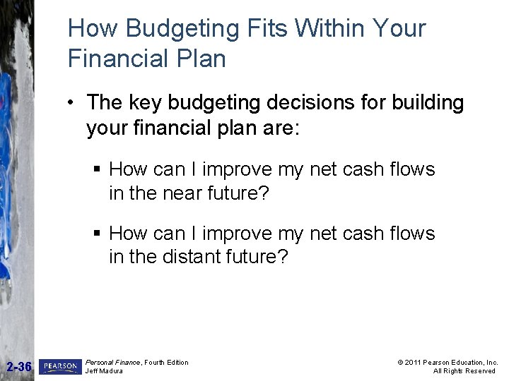 How Budgeting Fits Within Your Financial Plan • The key budgeting decisions for building