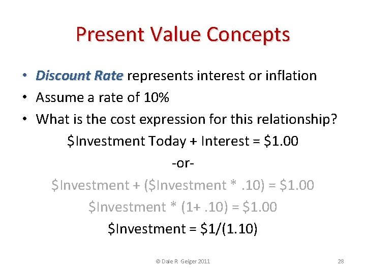 Present Value Concepts • Discount Rate represents interest or inflation • Assume a rate