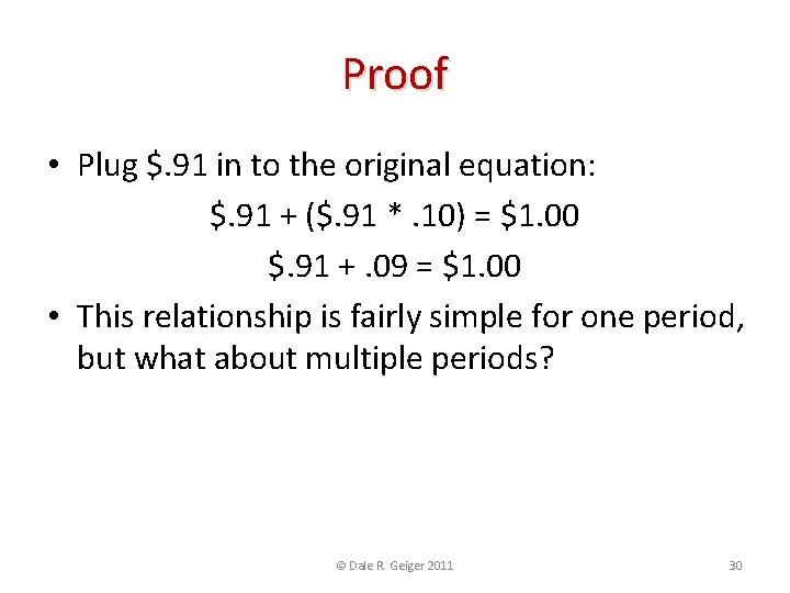 Proof • Plug $. 91 in to the original equation: $. 91 + ($.