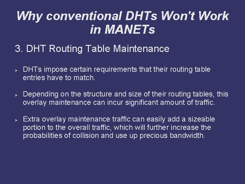 Why conventional DHTs Won't Work in MANETs 3. DHT Routing Table Maintenance Ø Ø