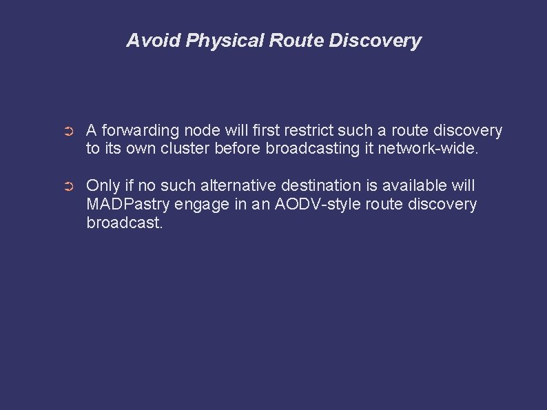 Avoid Physical Route Discovery ➲ A forwarding node will first restrict such a route
