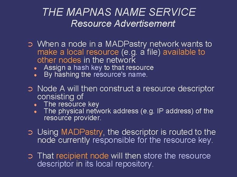 THE MAPNAS NAME SERVICE Resource Advertisement When a node in a MADPastry network wants