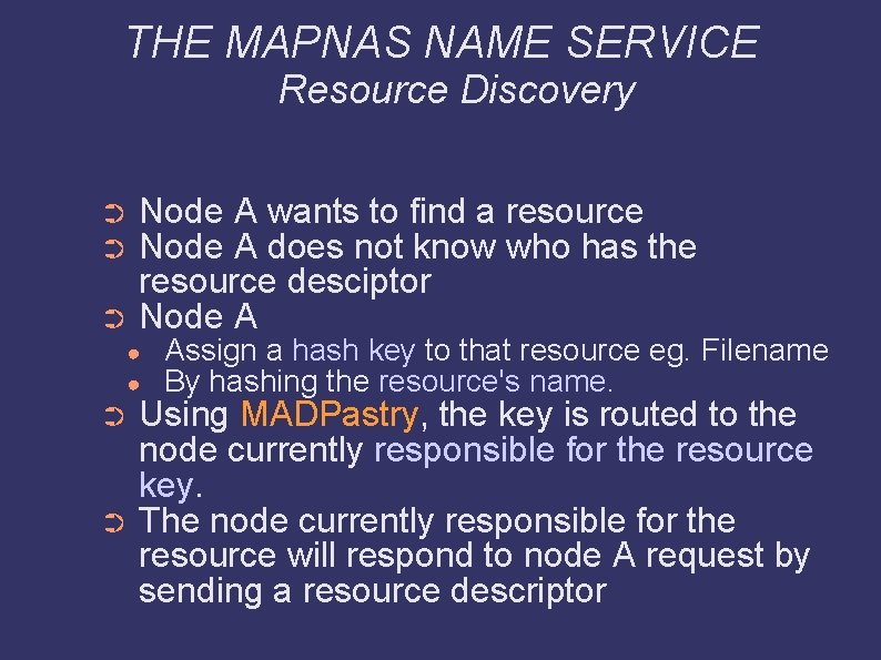 THE MAPNAS NAME SERVICE Resource Discovery Node A wants to find a resource Node
