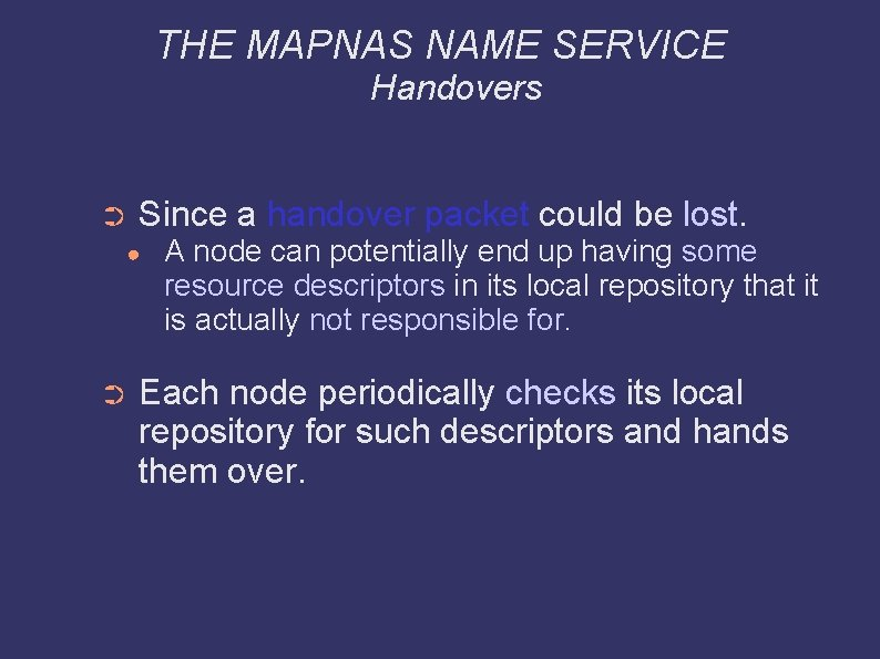 THE MAPNAS NAME SERVICE Handovers ➲ Since a handover packet could be lost. ●