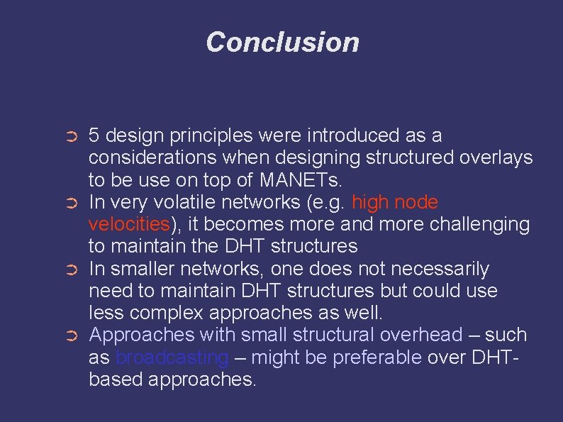 Conclusion ➲ ➲ 5 design principles were introduced as a considerations when designing structured