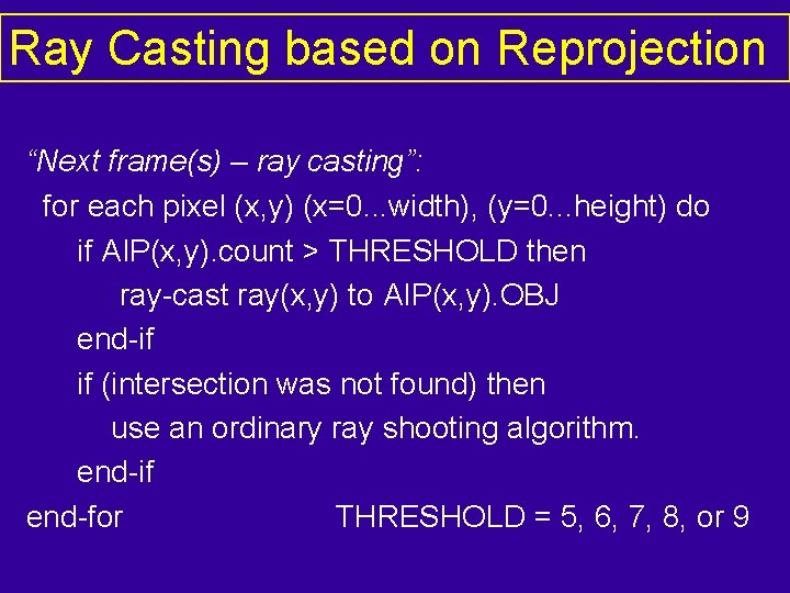 """Ray Casting based on Reprojection """"Next frame(s) – ray casting"""": for each pixel (x,"""