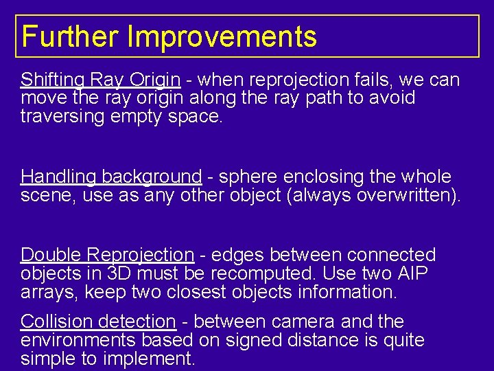 Further Improvements Shifting Ray Origin - when reprojection fails, we can move the ray