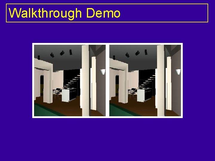 Walkthrough Demo